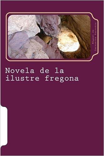 Novela de la ilustre fregona: Amazon.es: Miguel de Cervantes Saavedra: Libros