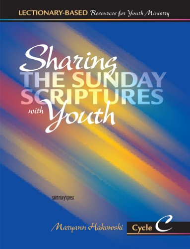 Sharing the Sunday Scriptures with Youth: Cycle C: Lectionary-Based Resources for Youth ()