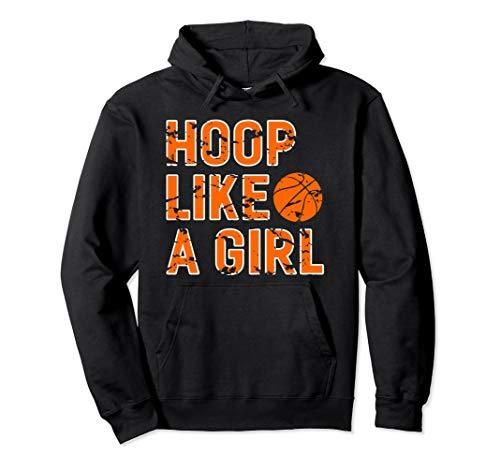- Hoop Like A Girl Basketball Player Gift Hoodie Sweatshirt