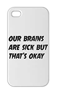 our brains are sick but that's okay Iphone 5-5s plastic case