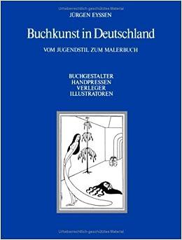 Buchkunst in Deutschland: Vom Jugendstil Zum Malerbuch