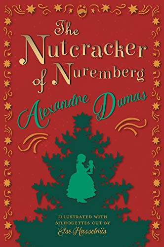 The Nutcracker of Nuremberg - Illustrated with Silhouettes Cut by Else -