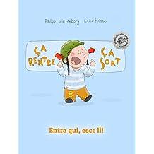 Ça rentre, ça sort !  Entra qui, esce lì!: Un livre d'images pour les enfants (Edition bilingue français-italien) (French Edition)