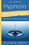 Hypnosis for Beginners: Reach New Levels of Awareness & Achievement (Llewellyn's Beginners Series)