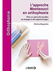 L'approche Montessori en orthophonie: Prise en soins des troubles du langage et des apprentissages (2021)