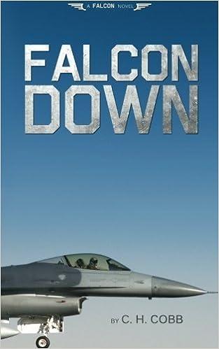 Falcon Down (Falcon Series) (Volume 1) by C H Cobb (2013-06-13)