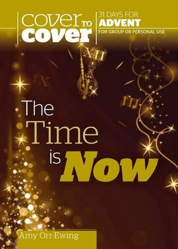 The Time is Now - Cover to Cover Advent