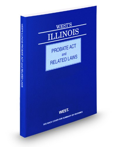 West's Illinois Probate Act and Related Laws, 2012 ed.