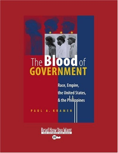 Download The Blood of Government (Volume 2 of 3) (EasyRead Super Large 20pt Edition): Race, Empire, the United States, & the Philippines pdf epub