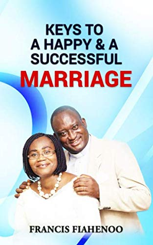 KEYS TO A HAPPY AND SUCCESSFUL MARRIAGE