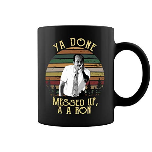 Ya Done Messed Up A A Ron Ceramic Coffee Mug Tea Cup (11oz, Black) (Best Key And Peele Sketches)