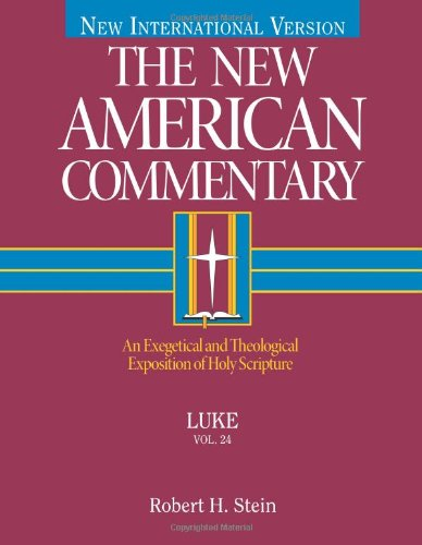 Luke: An Exegetical and Theological Exposition of Holy Scripture (The New American Commentary)