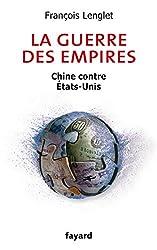 La guerre des empires : Chine contre États-Unis (Documents)