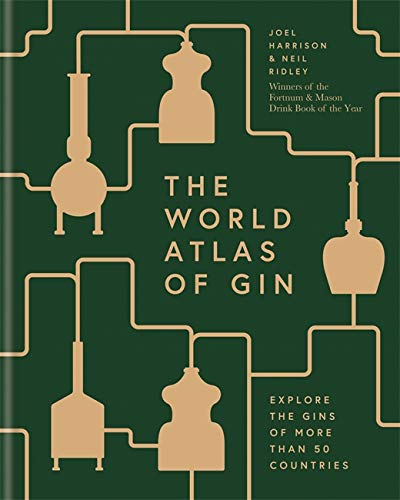 The World Atlas of Gin by Joel Harrison, Neil Ridley