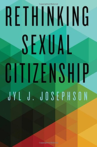 Rethinking Sexual Citizenship (SUNY series in Queer Politics and Cultures)