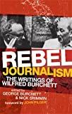 Rebel Journalism : The Writings of Wilfred Burchett, Wilfred G. Burchett, 0521718260