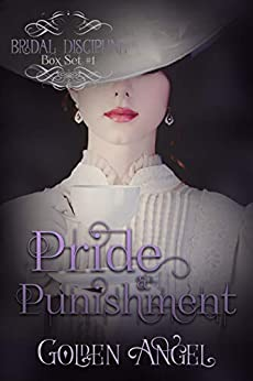 Pride and Punishment (Bridal Discipline Box Set Book 1) by [Angel, Golden]