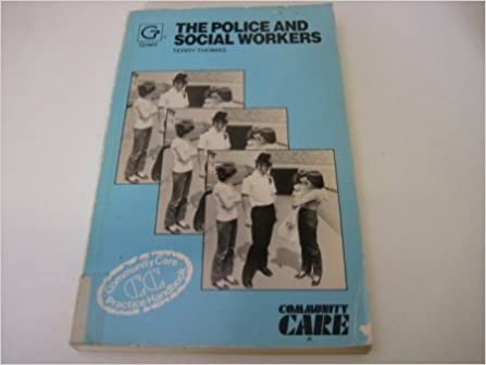 The Police and Social Workers (Community Care Practice Handbooks)