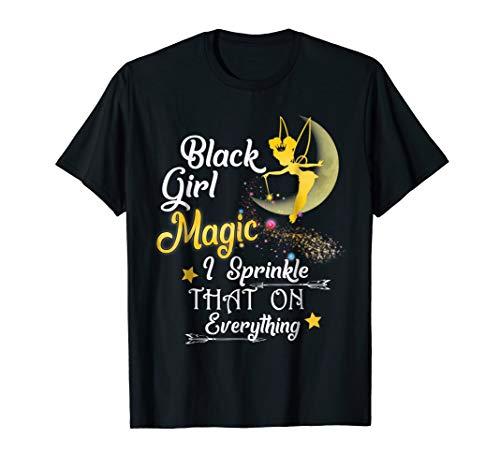 Magic Sprinkles - Black Girl Magic I Sprinkle That On Everything T-shirt