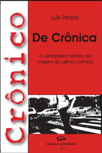 Crônico de Crônica - a história da crônica (Portuguese Edition)