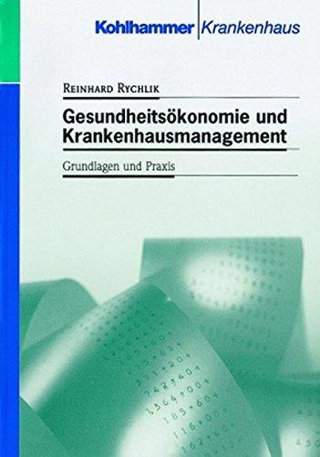 Gesundheitsökonomie und Krankenhausmanagement: Grundlagen und Praxis