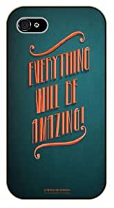 iPhone 4 / 4s Everything will be amazing - Black plastic case / Inspirational and motivational life quotes / SURELOCK AUTHENTIC