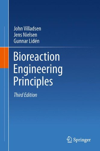 Bioreaction Engineering Principles, by John Villadsen, Jens Nielsen, Gunnar Lid�n