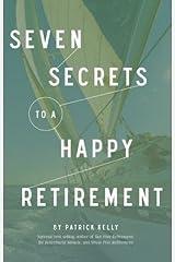 SEVEN SECRETS TO A HAPPY RETIREMENT Paperback