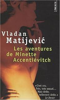 Les aventures de Minette Accentiévitch : court roman de chevalerie, Matijevic, Vladan