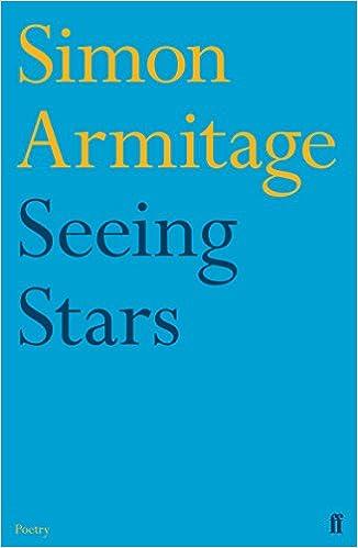 Does Identifying Armitage As Original >> Seeing Stars Amazon Co Uk Simon Armitage 9780571249947 Books