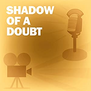 Shadow of a Doubt (Dramatized) Radio/TV Program