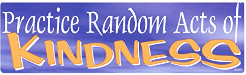 Practice Random Acts of Kindness - Bumper Sticker / Decal (3