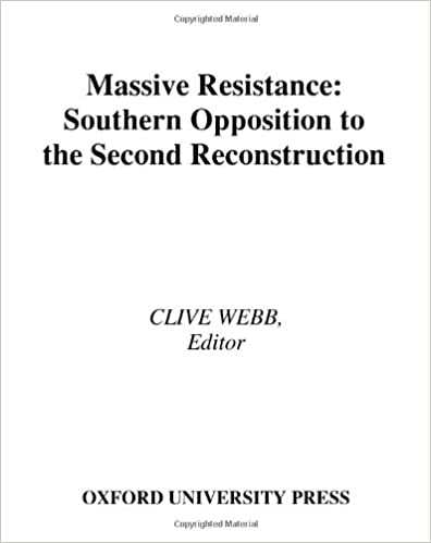 Massive Resistance: Southern Opposition to the Second Reconstruction