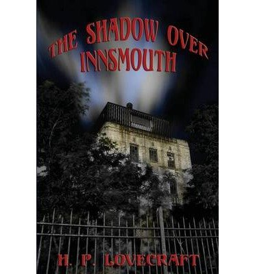 [ THE SHADOW OVER INNSMOUTH ] By Lovecraft, H P ( Author) 2014 [ Paperback ]