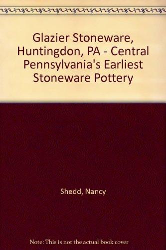 Glazier Stoneware, Huntingdon, PA - Central Pennsylvania's Earliest Stoneware Pottery