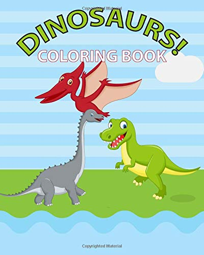 Download Dinosaurs! Coloring Book: 30 Jurassic Illustrations For Your Child To Color, With A Fun Dinosaur Fact On Each Page! PDF