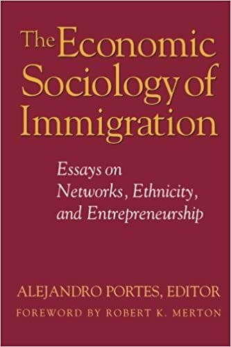 the economic sociology of immigration essays on networks the economic sociology of immigration essays on networks ethnicity and entrepreneurship