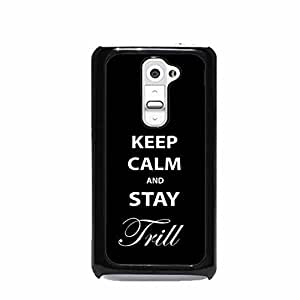 Keep Calm and Stay Trill Black LG G2 Hard Plastic Case (Not for Verizon)