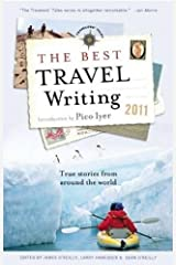 The Best Travel Writing 2011: True Stories from Around the World Paperback