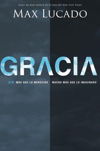 gracia mas de lo merecido mucho mas que (Spanish Edition)