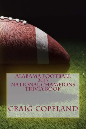 [Best] Alabama Football 2017 National Champions Trivia Book WORD