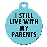 Funny Dog Cat Pet ID Tag - ''I Still Live With My Parents'' - Personalize Colors And Your Contact Information