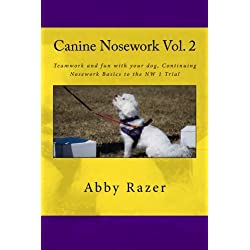 Canine Nosework Vol. 2: Teamwork and fun with your dog, Continuing Nosework Basics to the NW 1 (Volume 2)