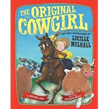 The Wild Adventures of Lucille Mulhall The Original Cowgirl (Hardback) - Common