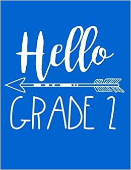 Hello Grade 2: Back To School Composition Notebook Second Grade Boys  (Journals For Kids To Write In)(8.5 X 11): Dartan Creations: 9781974291779:  Amazon.com: ...