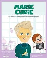 Marie Curie: La Científica Guanyadora De Dos