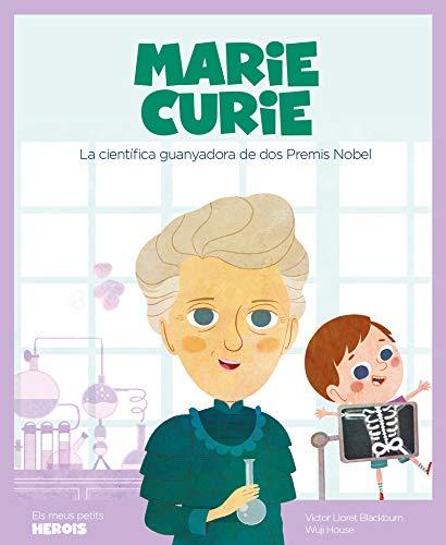 Marie Curie: La científica guanyadora de dos premis Nobel (Els meus petits herois): 8