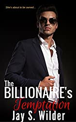 The Billionaire's Temptation (Temptation & Seduction Book 1)
