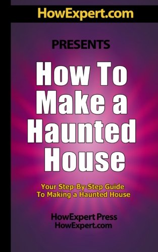 How To Make a Haunted House - Your Step-By-Step Guide To Making a Haunted House