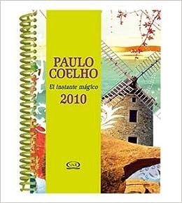 Agenda Paulo Coehlo El Instante Magico 2010: Paulo Coelho ...